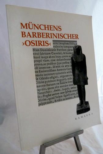 SCHOSKE, Sylvia / GRIMM, Alfred Münchens Barberinischer `Osiris`. Metamorphosen einer Götterfigur.