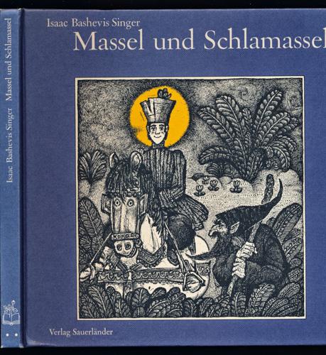 Massel und Schlamassel oder Die Milch einer Löwin. Dt. von Rolf Inhauser.