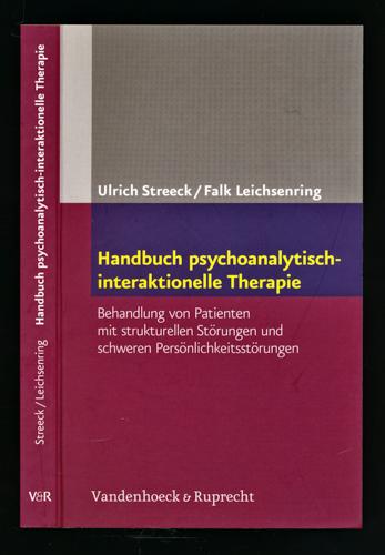 Handbuch psychoanalytisch-interaktionelle Therapie.  Behandlung von Patienten mit strukturellen Störungen und schweren Persönlichkeitsstörungen. 2. Aufl.