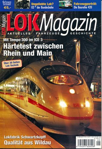 Lok Magazin Heft 9/2002: Härtetest zwischen Rhein und Main. Mit Tempo 300 im ICE 3.