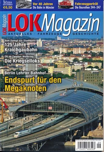 Lok Magazin Heft 9/2004: Endspurt für den Megaknoten. Berlin Lehrter Bahnhof.