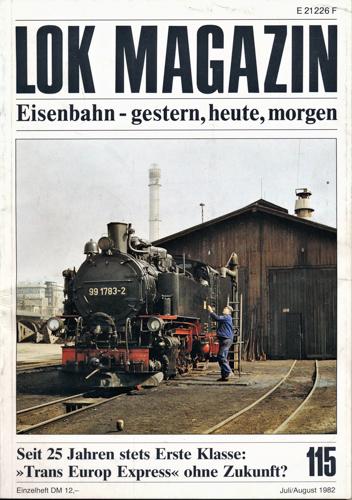Lok Magazin Heft 115 (Juli/August 1982): Seit 25 Jahren stets Erste Klasse: `Trans Europ Express` ohne Zukunft?.