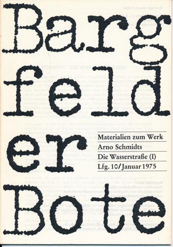 Bargfelder Bote. Materialien zum Werk Arno Schmidts. Lfg. 10/Jan. 1975: Die Wasserstrasse (I).