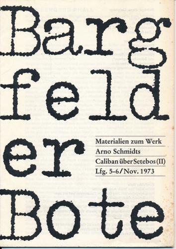 Bargfelder Bote. Materialien zum Werk Arno Schmidts. Lfg. 5-6/Nov. 1973: Caliban über Setebos (II).