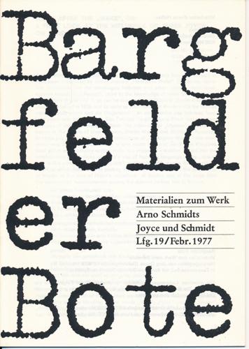 (SCHMIDT, Arno) Bargfelder Bote. Materialien zum Werk Arno Schmidts. Lfg. 19/Febr. 1977: Joyce und Schmidt.