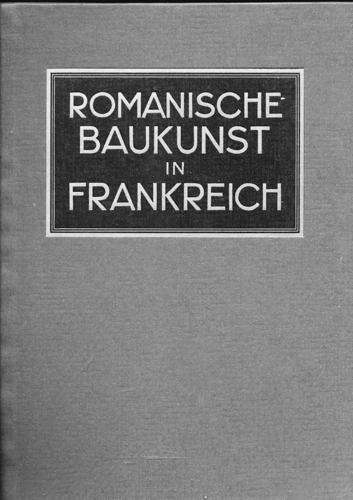 Romanische Baukunst und Skulptur in Frankreich. 2., erweit. Aufl.l