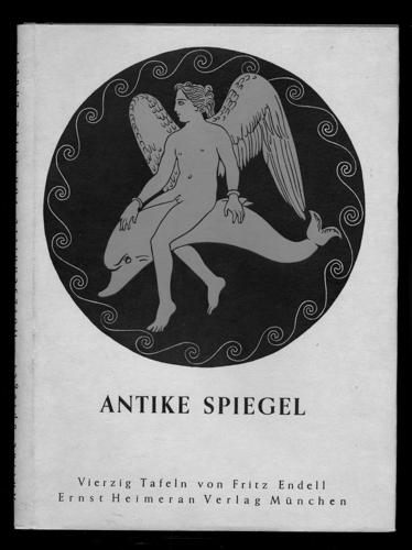 ENDELL, Fritz Antike Spiegel. Vierzig Tafeln, in Holzschnitt übersetzt von Fritz Endell. 1. Aufl.