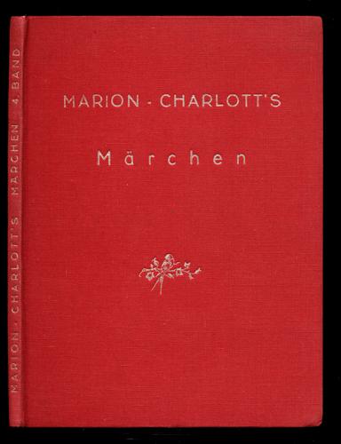 Marion Charlott`s Märchen Band IV.