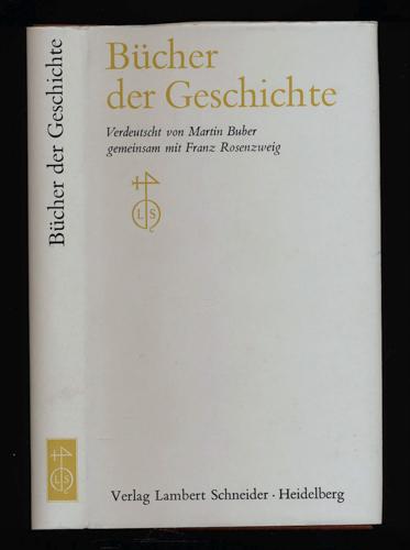 Bücher der Geschichte. Verdeutscht von Martin Buber, gemeinsam mit Franz Rosenzweig. 7., abermals durchgeseh. und verbess. Aufl. der neu bearb. Auflage von 1955