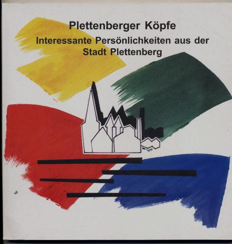 Plettenberger Köpfe. Interessante Persönlichkeiten aus der Stadt Plettenberg.