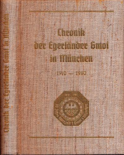 Chronik der Egerländer Gmoi in München 1910-1980.