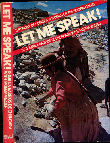 Let Me Speak! Testimony of Domatila, a Woman of the Bolivian Mines. 2 ed.