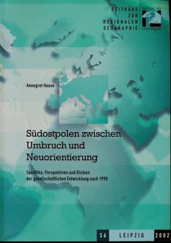 Südostpolen zwischen Umbruch und Neuorientierung: Spezifika, Perspektiven und Risiken der gesellschaftlichen Entwicklung nach 1990.