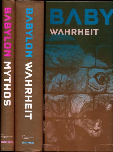 Babylon - Mythos und Wahrheit. 2 Bde. (= kompl. Edition). Band 1: Wahrheit / Band 2: Mythos (Austellungskatalog).