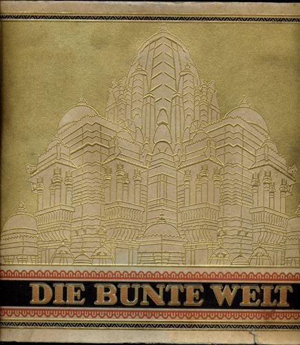 """Zigarettenbilder-Album """"Die Bunte Welt"""". 1. Aufl."""