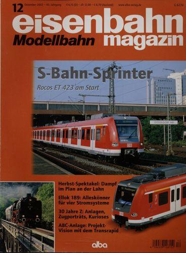 Eisenbahn Modellbahn Magazin Heft 12/2002 (Dezember 2002): S-Bahn-Sprinter. Rocos ET 423 am Start u.a..