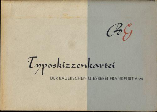 Typoskizzenkartei der Bauerschen Giesserei Frankfurt am Main. .