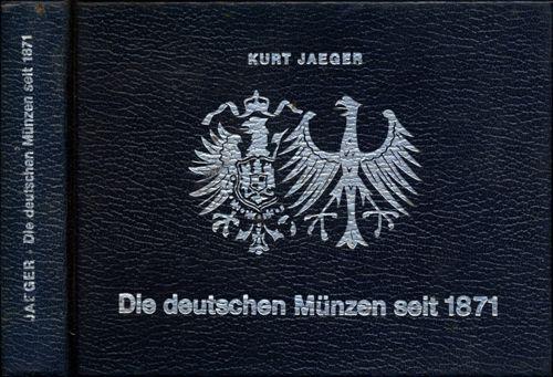 Die deutschen Münzen seit 1871. Mit Prägezahlen und Bewertungen. 10., überarb. Aufl.