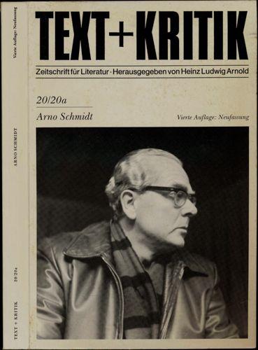 Text + Kritik Band 20/20a: Arno Schmidt. 4. Aufl.: Neufassung