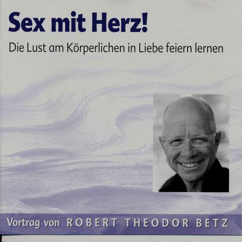 Sex mit Herz! Die Lust am Körperlichen in Liebe feiern lernen (Audio-CD).