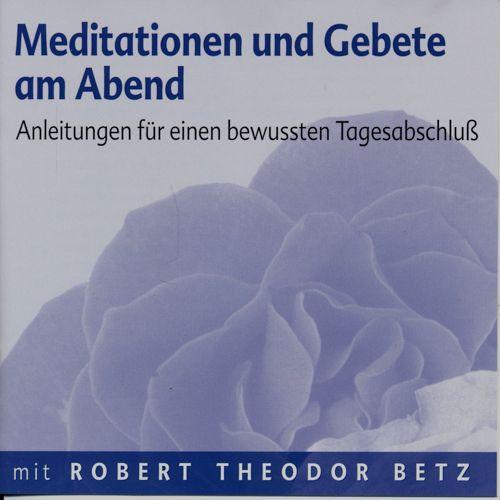 Meditationen und Gebete am Abend. Anleitungen für einen bewußten Tagesabschluß (Audio-CD).