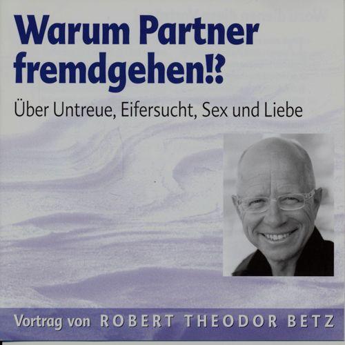 Warum Partner fremdgehen!? Über Untreue, Eifersucht, Sex und Liebe (Audio-CD).