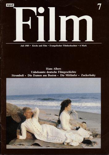 epd (Evangelischer Pressedienst) Film Heft 7/1985 (Juli 1985): Hans Albers. Unbekannte deutsche Filmgeschichte. Stromboli/Die Damen aus Boston/Die Mitläufer/Zuckerbaby.
