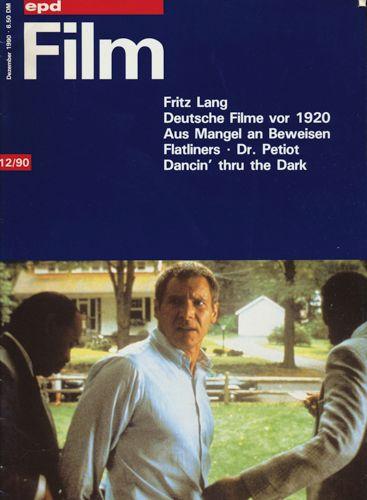 epd (Evangelischer Pressedienst) Film Heft 12/1990 (Dezember 1990): Fritz Lang. Deutsche Filme vor 1920. Aus Mangel an Beweisen/Flatliners/Dr. Petiot/Dancin` thru the Dark.