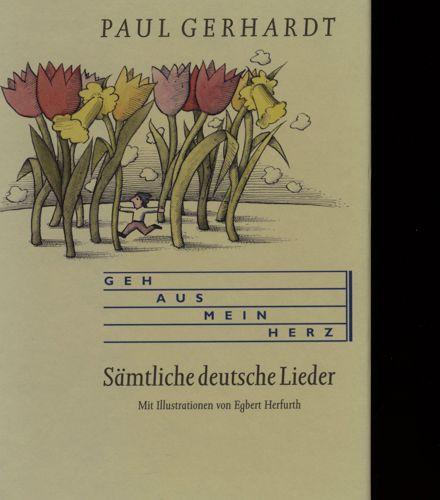 GERHARDT, Paul Geh aus, mein Herz. Sämtliche deutsche Lieder, hrggb. von Reinhard Mawick und Inge Mager.