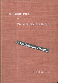 Der Darwinismus und die Probleme des Lebens. Zugleich Einführung in das einheimische Tierleben.