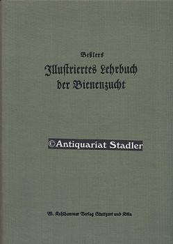 Illustriertes Lehrbuch der Bienenzucht. Bearb. v. Fr. Fischer. 7. Aufl.