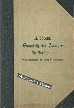 Grundriss der Zoologie für Forstleute. Ergänzungsband zu Lorey's Handbuch der Forstwissenschaft.