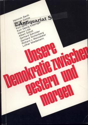 Unsere Demokratie zwischen gestern und morgen. [Vorträge]. [Hrsg.: Evang. Arbeitskreis d. CDU/CSU, Bonn].