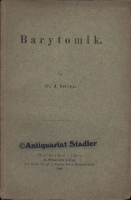 Schick, Josef: Barytomik. 1. Aufl.