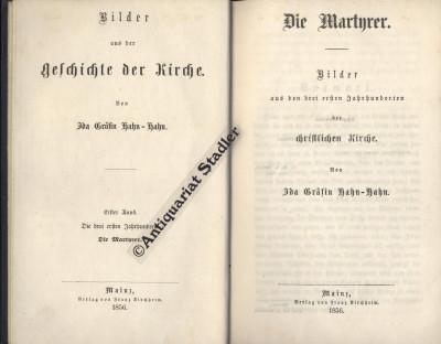 Die Martyrer. Bilder aus den ersten Jahrhunderten der christlichen Kirche. (= Bilder aus der Geschichte der Kirche, 1. Band).