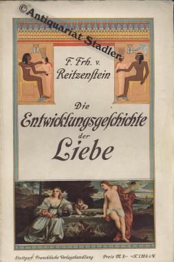 Die Entwicklungsgeschichte der Liebe.