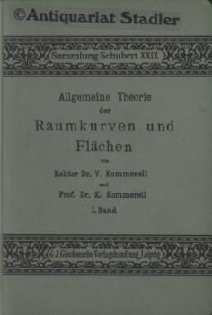 Kommerell, Viktor und K. Kommerell: Allgemeine Theorie der Raumkurven und Flächen. I. Band. (= Sammlung Schubert, Band 29). 2. Aufl.