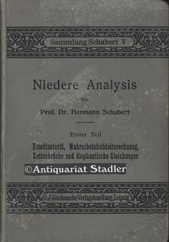 Schubert, Hermann: Niedere Analysis. Erster Teil: Kombinatorik, Wahrscheinlichkeitsrechnung, Kettenbrüche und diophantische Gleichungen. (= Sammlung Schubert, Band 5). 2. Aufl.