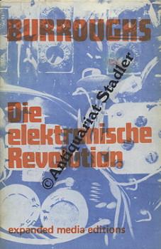 Die elektronische Revolution. [Übers.: Carl Weissner]. in dt. und engl. Sprache. 1. Aufl.