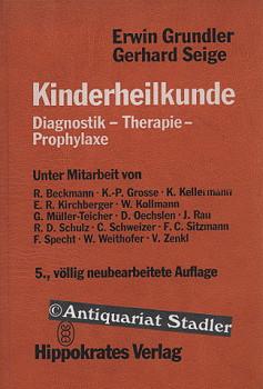 Kinderheilkunde. Diagnostik, Therapie, Prophylaxe. Unter Mitarb. von R. Beckmann u.a. 5., völlig neubearb. Aufl.