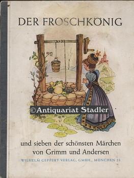 Der Froschkönig und sieben der schönsten Märchen von Grimm und Andersen. Neu bebildert von Rainer Fluhme. 1. - 5. Tsd.