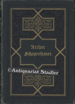 Arthur Schopenhauer. Lichtstrahlen aus seinen Werken. Mit einer Biographie und Charakteristik Schopenhauer´s. 7. Aufl.