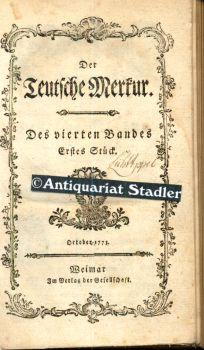 Der Teutsche Merkur. Des vierten Bandes Erstes - Drittes Stück. 3 Teile in einem Band. 4. Band (4. Vierteljahr): October, November, December 1773. Erste Ausgabe.