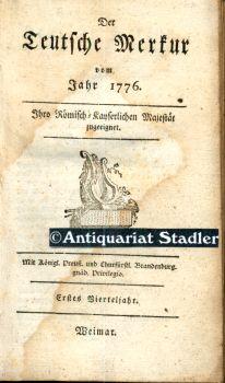 Der Teutsche Merkur vom Jahr 1776. Erstes Vierteljahr. 3 Teile in einem Band. (1. Vierteljahr: Jänner, Februar, April). Erste Ausgabe.