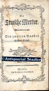 Der Teutsche Merkur. Des zweeten Bandes Erstes - Drittes Stück. 3 Teile in einem Band. 2. Band (2. Vierteljahr): April, May, Junius 1773. Erste Ausgabe.