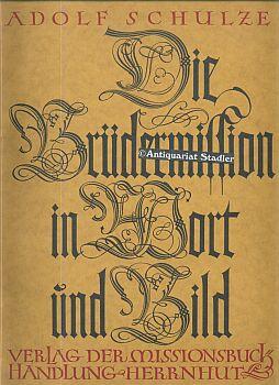 Die Brüdermission in Wort und Bild. 3., bis auf d. Gegenwart fortgef. Aufl.