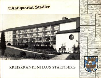 Kreiskrankenhaus Starnberg. Zur Eröffnung des Neuen Kreiskrankenhauses Starnberg im März 1966.