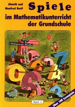 Spiele im Mathematikunterricht der Grundschule. 1. Aufl.