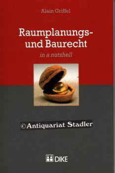 Raumplanungs- und Baurecht in a nutshell.