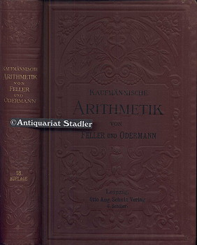Adler, A. und B. Kämpfe: Das Ganze der kaufmännischen Arithmetik. 18. Aufl.